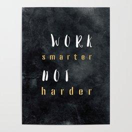 Work smarter not harder #motivationialquote Poster