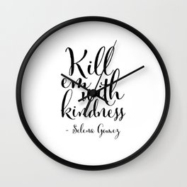 Kill Em With Kindness,Be kind Sign,Girls Room Decor,Nursery Girls,Fashion Print,Fashionista,Song Lyr Wall Clock