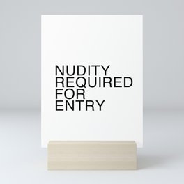 Nudity Required Mini Art Print