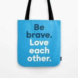 Be Brave - Bold Tote Bag
