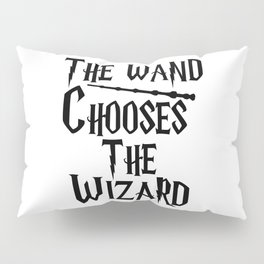 The wand chooses the wizard Pillow Sham