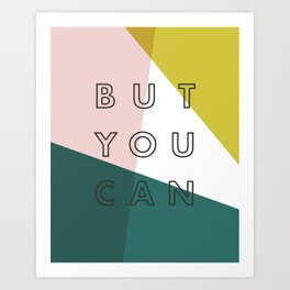 You Might Not Think So Art Print