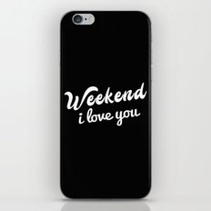 Weekend I Love You iPhone & iPod Skin