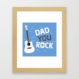 Dad you rock! Framed Art Print