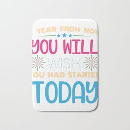 A Year From Now You Will Wish You Had Started Today Happy New Year 2020 Holiday T-shirt Design Bath Mat