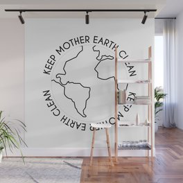 Keep Mother Earth Clean Wall Mural