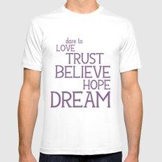 Dare to Love Trust Believe Hope Dream White MEDIUM Mens Fitted Tee
