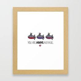 You Are Above Average Framed Art Print