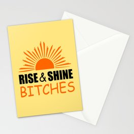 Rise and shine bitches funny quote Stationery Cards
