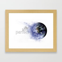 world isn't perfect Framed Art Print