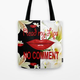 Read My Lips, No Comment! B & W Tote Bag