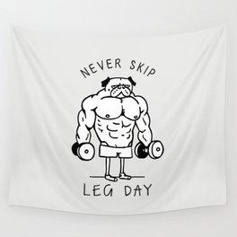 Never Skip Leg Day Wall Tapestry