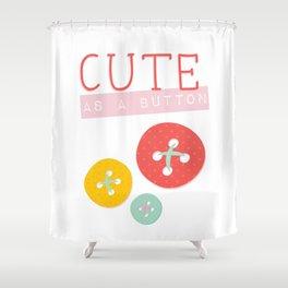 Cute as a Button Shower Curtain