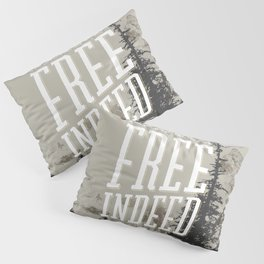 Free Indeed - Photo Pillow Sham