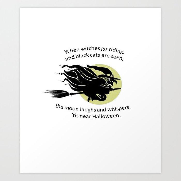 When Witches Are Riding Tis Near Halloween Art Print
