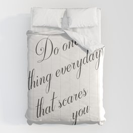 Do One Thing Everyday That Scares You - Eleanor Roosevelt Positivity Quote Comforters