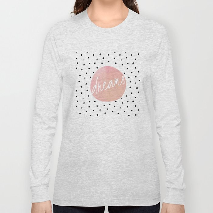 Dreams- Polkadots and Typography on pink background #Society6 Long Sleeve T-shirt