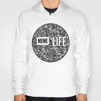 meme Hoodies featuring Meme + Life by iCentrifuge