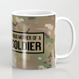 Proud Mother of a Soldier Coffee Mug