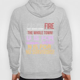 F Is For Fire That Burns Down The Whole Town U Is For Uranium Bombs N Is For No Survivors T-shirt Hoody