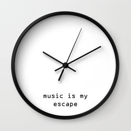 music is my escape Wall Clock