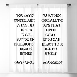 MAYA ANGELOU - WISE WORDS ON CONTROL Blackout Curtain