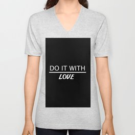 do it with love quote Unisex V-Neck