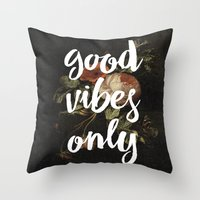 good vibes only Throw Pillows featuring good vibes only by ecce