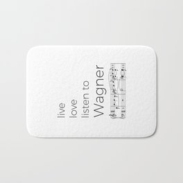 Live, love, listen to Wagner Bath Mat