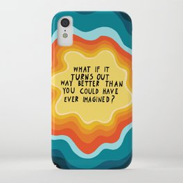 Better than you can imagine iPhone Case