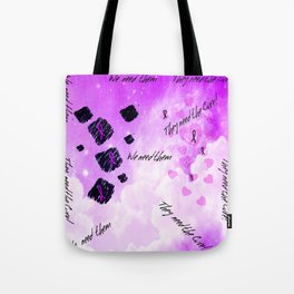 """""""We need them they need the Cure!"""" Tote Bag"""