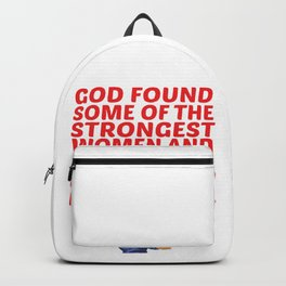 God found some of the strongest women and made them housewives stay at home mom Backpack