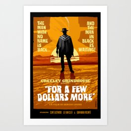 For a Few Dollars More Art Print