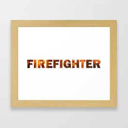 Firefighter Text in Fire Framed Art Print