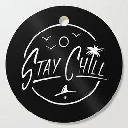 Stay Chill Cutting Board