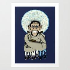 Lunatic Art Print
