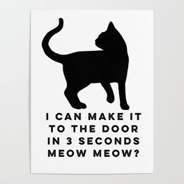 I Can Make It To The Door Cat Gurdian Crazy Cat Poster