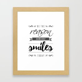 Be the Reason Someone Smiles Today Typography Framed Art Print