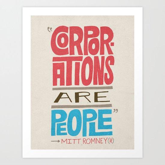 Romney: Corporations Are People Art Print