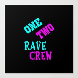 One two rave crew rave logo Canvas Print