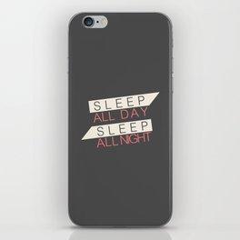 Sleep All Day Everyday iPhone Skin