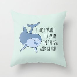 I Just Want to Swim in the Sea and be Free - Dolphin Throw Pillow