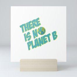 There's no planet B Mini Art Print