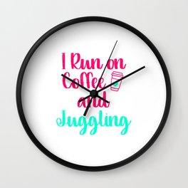 I Run on Coffee and Juggling Fun Juggle Gift Wall Clock