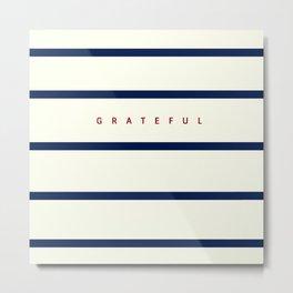 Grateful (Blue Stripes) Metal Print