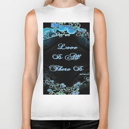 """""""Love Is All There Is"""" Biker Tank"""