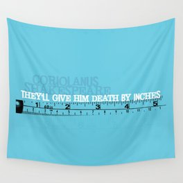 Death By Inches - Coriolanus - Shakespeare Quote Art from Immortal Longings Wall Tapestry
