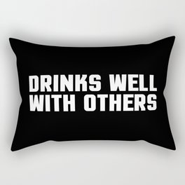 Drinks Well With Others Quote Rectangular Pillow