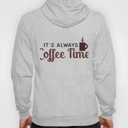 It's Always Coffee Time Hoody