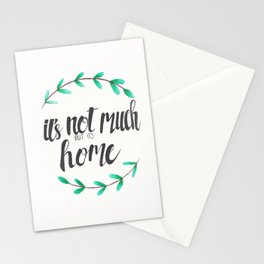 It's not much but it's home - film quote, hand lettered Stationery Cards